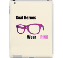 Real Heroes Wear Pink iPad Case/Skin