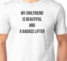 MY GIRLFRIEND IS BEAUTIFUL AND A BADASS LIFTER Unisex T-Shirt