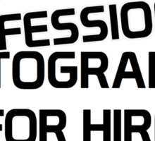 Professional Photographer for Hire Sticker