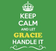 Keep Calm and Let GRACIE Handle it Kids Clothes