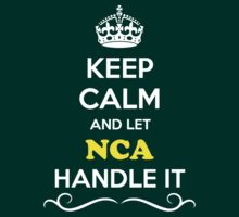 Keep Calm and Let NCA Handle it by gregwelch