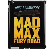 Just A Lovely Day - Mad Max iPad Case/Skin