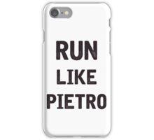 Run Like Pietro  iPhone Case/Skin