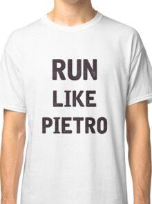 Run Like Pietro  Classic T-Shirt