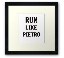 Run Like Pietro  Framed Print