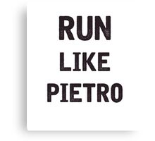 Run Like Pietro  Canvas Print