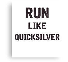 Run Like Quicksilver Canvas Print