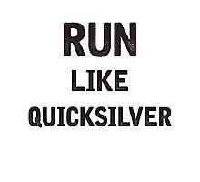 Run Like Quicksilver Photographic Print
