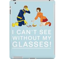 I Can't See Without My Glasses iPad Case/Skin