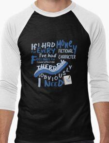 If I had money for every fictional character I've...   Men's Baseball ¾ T-Shirt