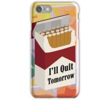 """I'll Quit Tomorrow"" iPhone Case/Skin"