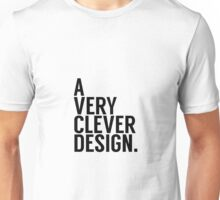 A Very Clever Design. Unisex T-Shirt