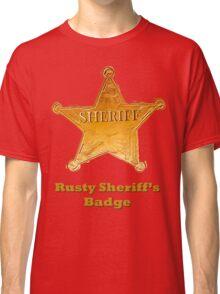 Rusty Sheriff's Badge Classic T-Shirt
