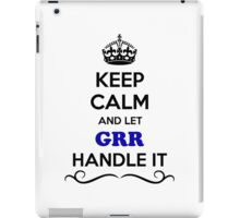 Keep Calm and Let GRR Handle it iPad Case/Skin