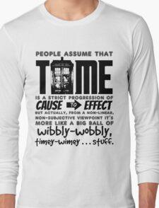 Wibbly-Wobbly Timey-Wimey...Stuff. Long Sleeve T-Shirt