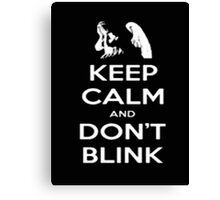 Keep Calm And Don't Blink - Tshirts & Hoodies Canvas Print