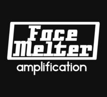 Face Melter Amplification by Through a Glass Darkly