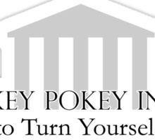 The hokey pokey institute a place to turn yourself around Sticker