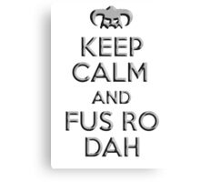 Keep Calm and Fus Ro Dah (Helmet) Canvas Print