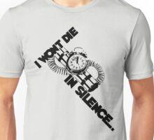I wont die in silence Unisex T-Shirt