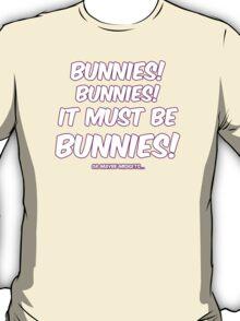 It must be bunnies T-Shirt
