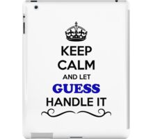 Keep Calm and Let GUESS Handle it iPad Case/Skin