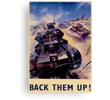 WW2 Propaganda Poster Reproduction - Back Them Up! Canvas Print