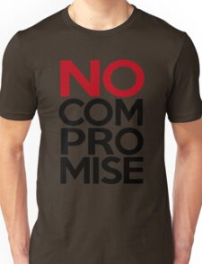 No Compromise, Really, No Unisex T-Shirt