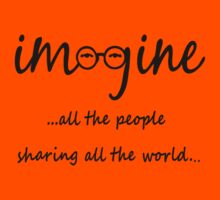 Imagine - John Lennon T-Shirt - Imagine All The People Sharing All The World... Kids Clothes