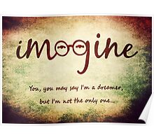 Imagine - John Lennon T-Shirt - You may say I'm a dreamer, but I'm not the only one... Poster