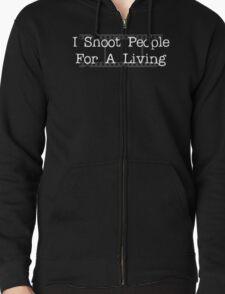 I Shoot People... Zipped Hoodie