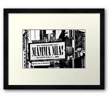 MAMA MIA! Framed Print