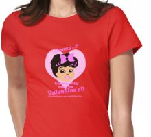 Valentine's everyday! Womens Fitted T-Shirt