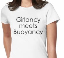 Girlancy Meets Buoyancy - Black Lettering Womens Fitted T-Shirt