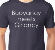 Buoyancy Meets Girlancy - White Lettering Unisex T-Shirt