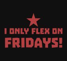 I only FLEX on FRIDAYS! by jazzydevil