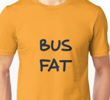 Bus Fat Unisex T-Shirt