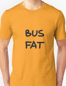 Bus Fat T-Shirt