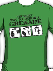 The right way to throw a grenade T-Shirt