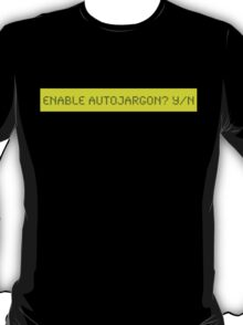LCD: Enable Autojargon? Yes/No T-Shirt