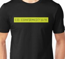 LCD: I.D. Confirmed? Yes/No Unisex T-Shirt