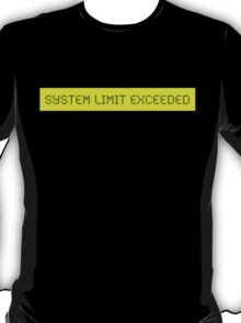 LCD: System Limit Exceeded T-Shirt