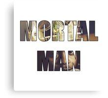 Mortal Man Canvas Print