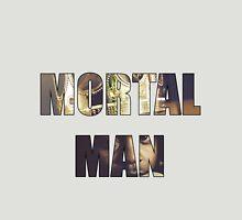 Mortal Man Unisex T-Shirt