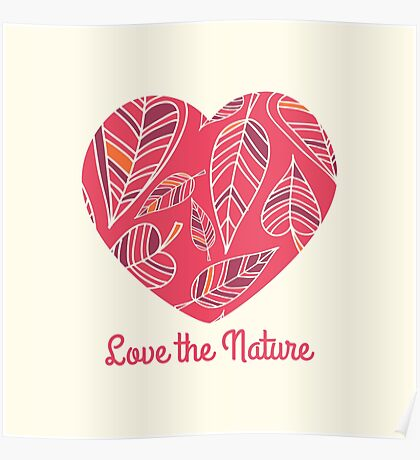Love the nature. Patterned decorative heart .  Poster