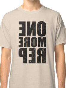 ONE MORE REP Classic T-Shirt