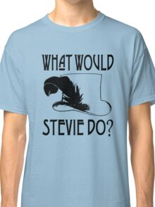 WHAT WOULD STEVIE NICKS DO Classic T-Shirt