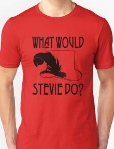 WHAT WOULD STEVIE NICKS DO T-Shirt