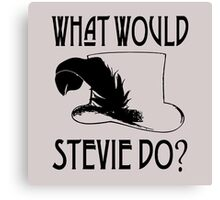 WHAT WOULD STEVIE NICKS DO Canvas Print