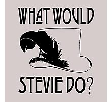 WHAT WOULD STEVIE NICKS DO Photographic Print